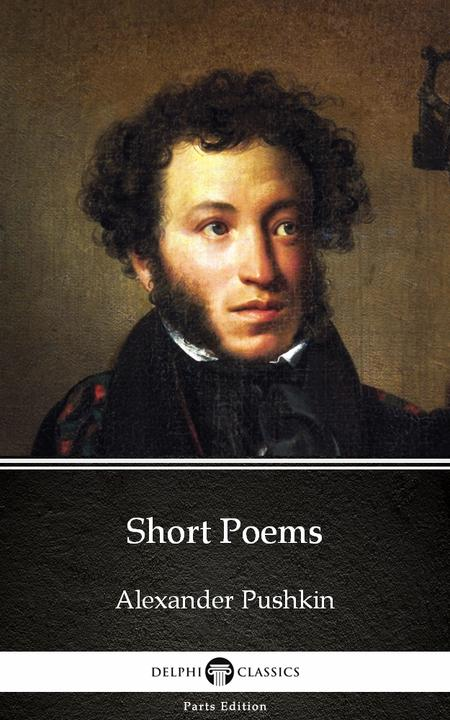 Short Poems by Alexander Pushkin - Delphi Classics (Illustrated)