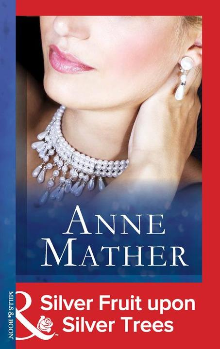 Silver Fruit upon Silver Trees (Mills & Boon Modern) (The Anne Mather Collection