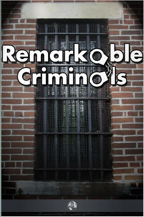 Remarkable Criminals