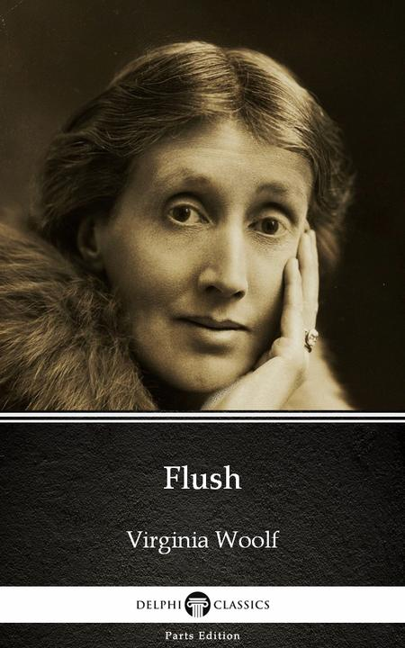 Flush by Virginia Woolf - Delphi Classics (Illustrated)