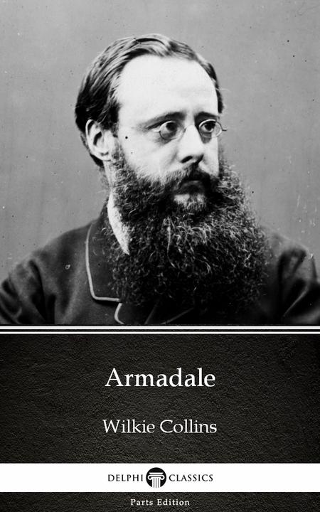 Armadale by Wilkie Collins - Delphi Classics (Illustrated)
