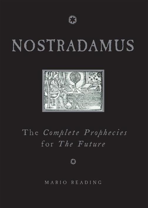 Nostradamus: Complete Prophecies for the Future