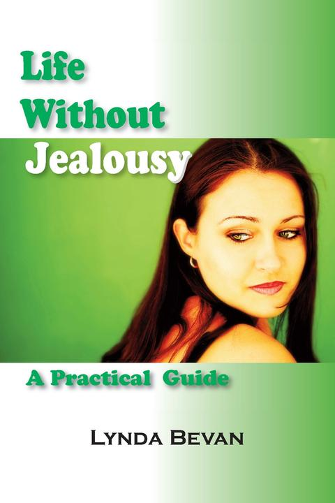 Life Without Jealousy:A Practical Guide
