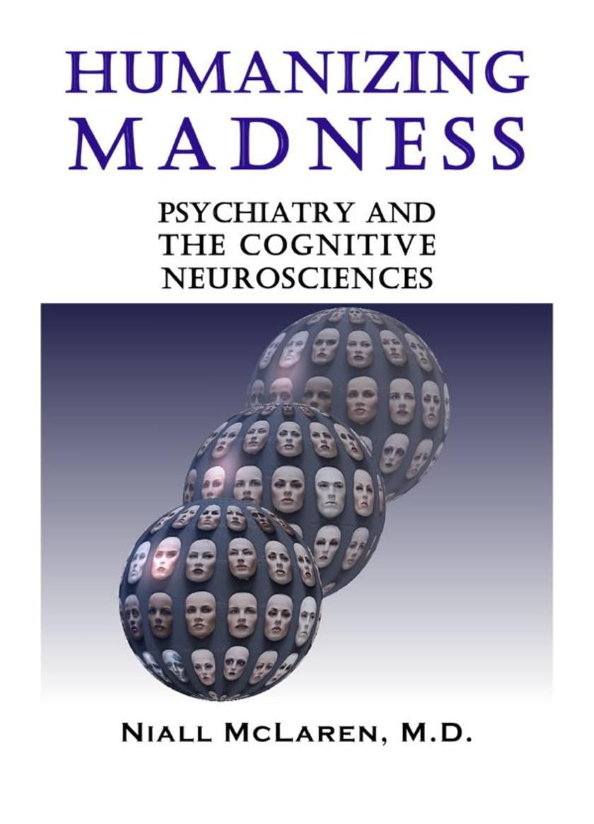 Humanizing Madness:Psychiatry and the Cognitive Neurosciences