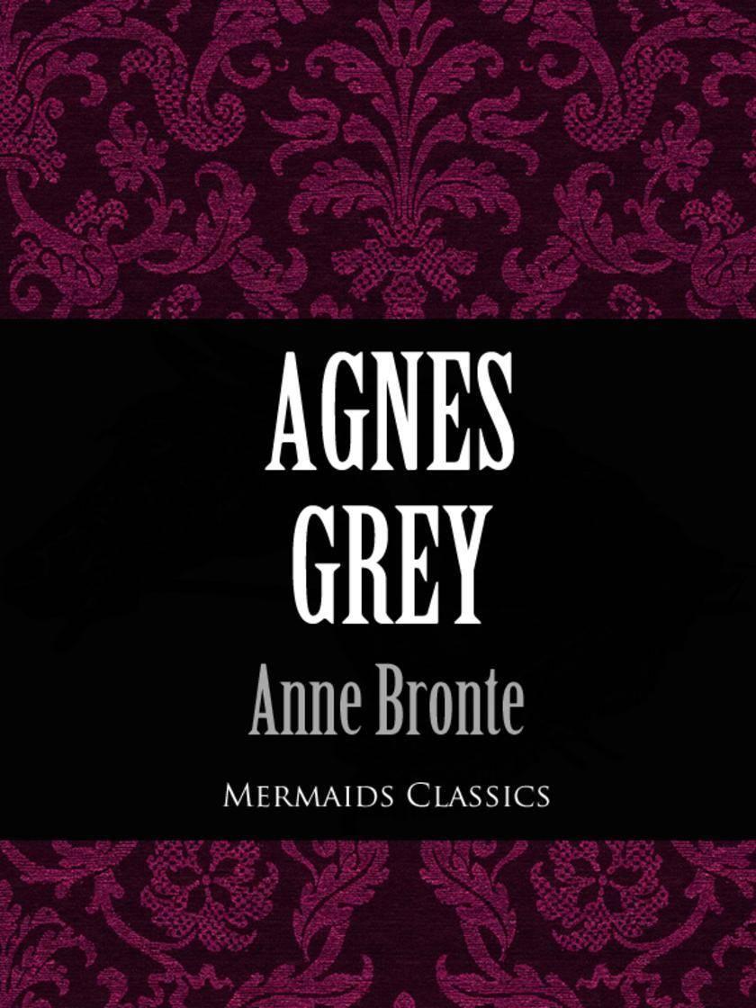 Agnes Grey (Mermaids Classics)