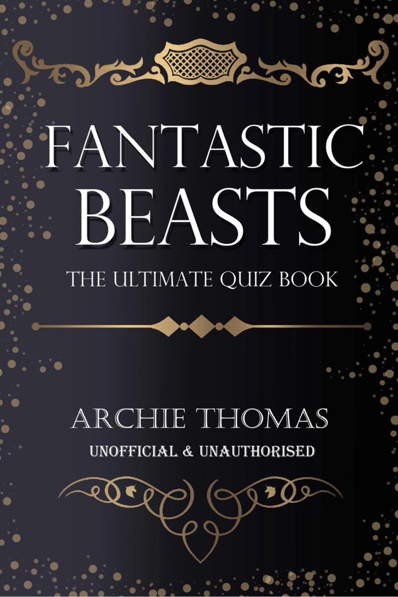 Fantastic Beasts - The Ultimate Quiz Book