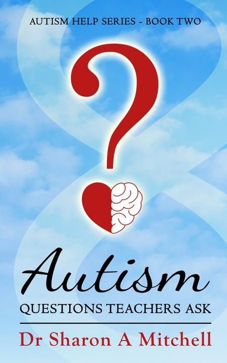 Autism Questions Teachers Ask: Autism Help - Book Two