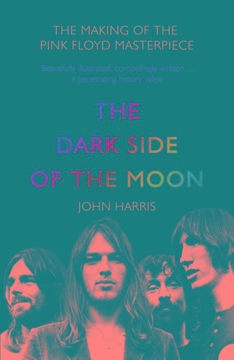 The Dark Side of the Moon: The Making of the Pink Floyd Masterpiece