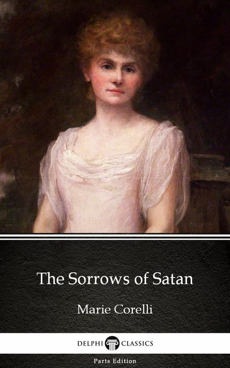 The Sorrows of Satan by Marie Corelli - Delphi Classics (Illustrated)