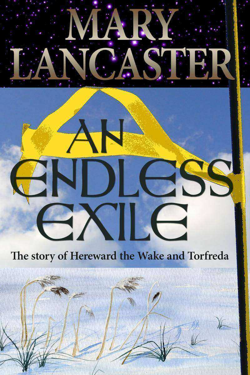 An Endless Exile: The story of Hereward the Wake and Torfreda