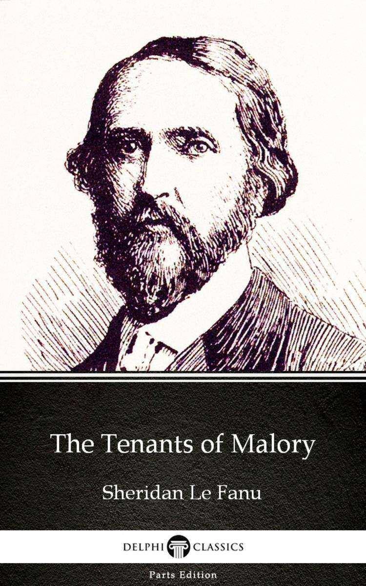 The Tenants of Malory by Sheridan Le Fanu - Delphi Classics (Illustrated)