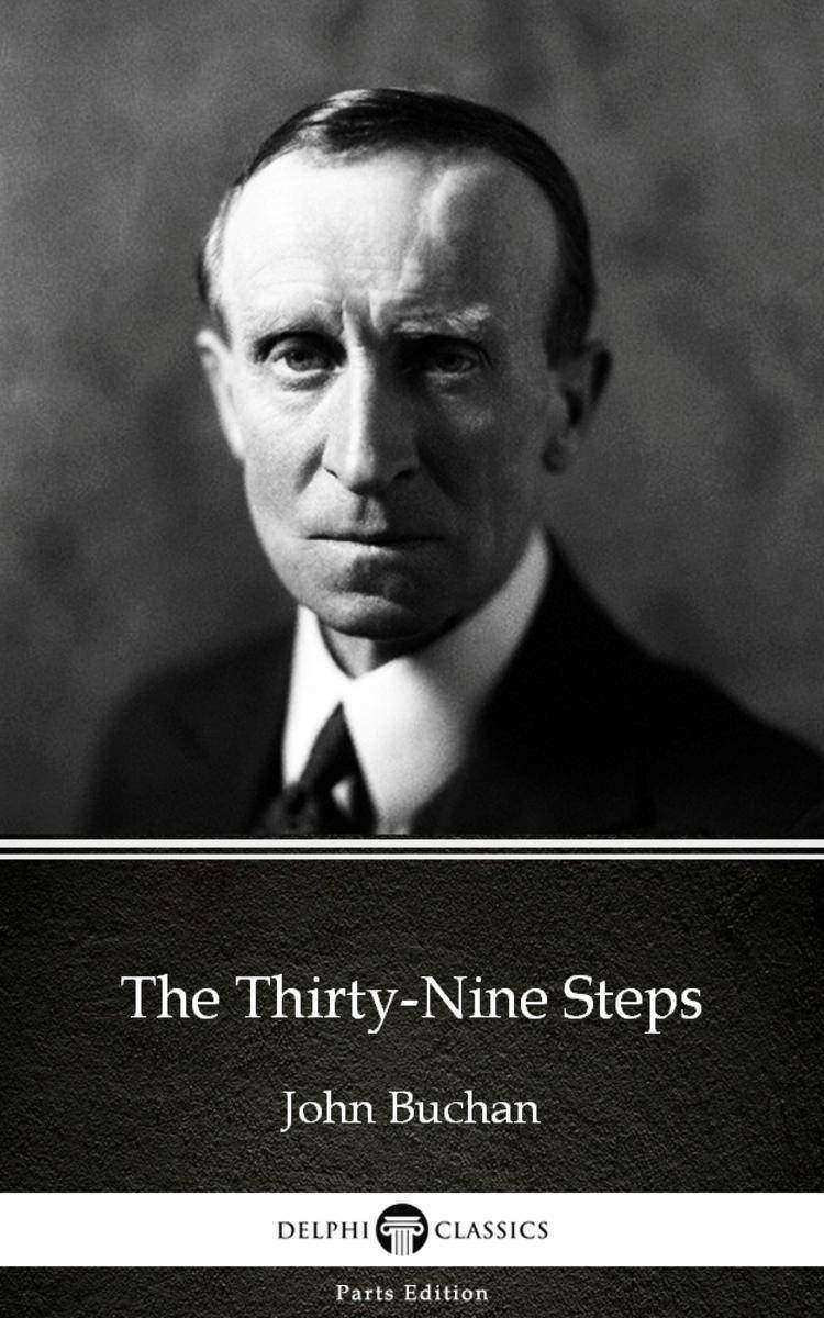 The Thirty-Nine Steps by John Buchan - Delphi Classics (Illustrated)