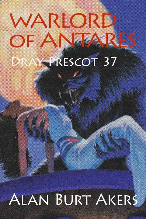 Warlord of Antares: Dray Prescot 37