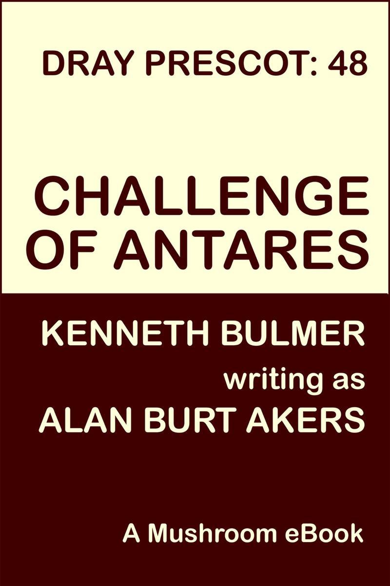 Challenge of Antares: Dray Prescot 48