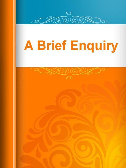 A Brief Enquiry