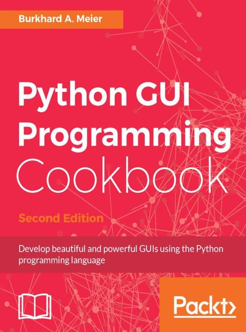 Python GUI Programming Cookbook - Second Edition