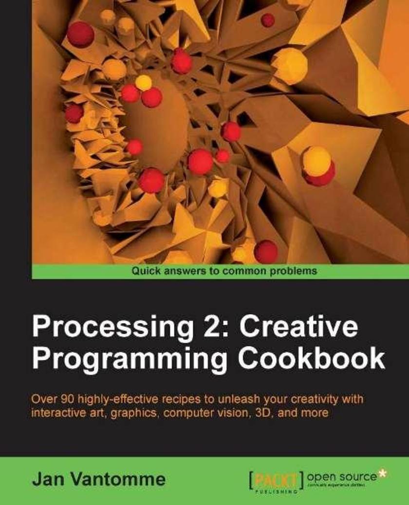 Processing 2: Creative Programming Cookbook