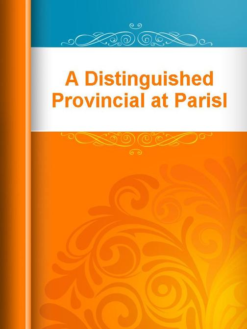 A Distinguished Provincial at Parisl