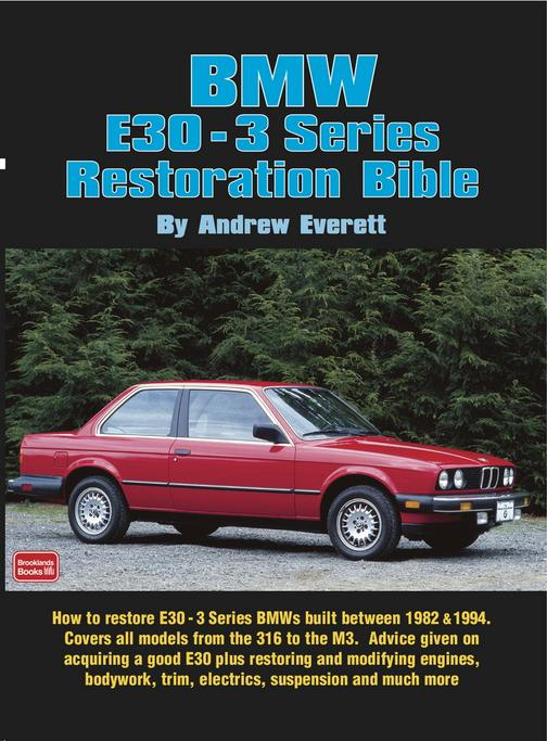 BMW E30 - 3 Series Restoration Guide