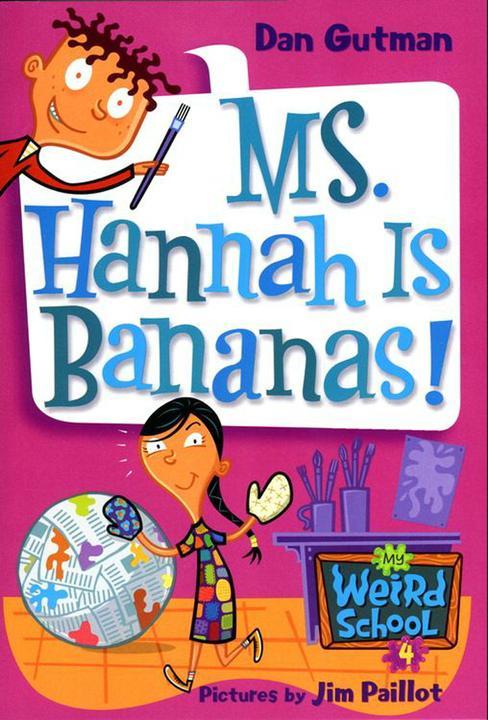 My Weird School #4: Ms. Hannah Is Bananas!
