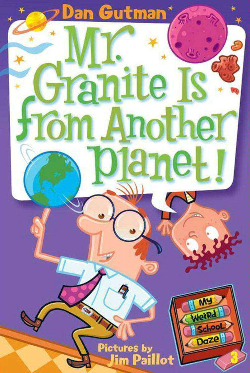 My Weird School Daze #3: Mr. Granite Is from Another Planet!