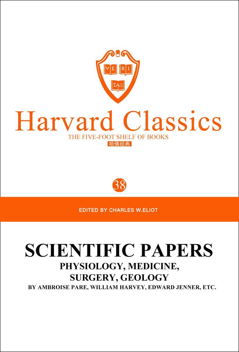 百年哈佛经典第38卷:科学论文集:物理学、医学、外科学和地质学(英文原版)