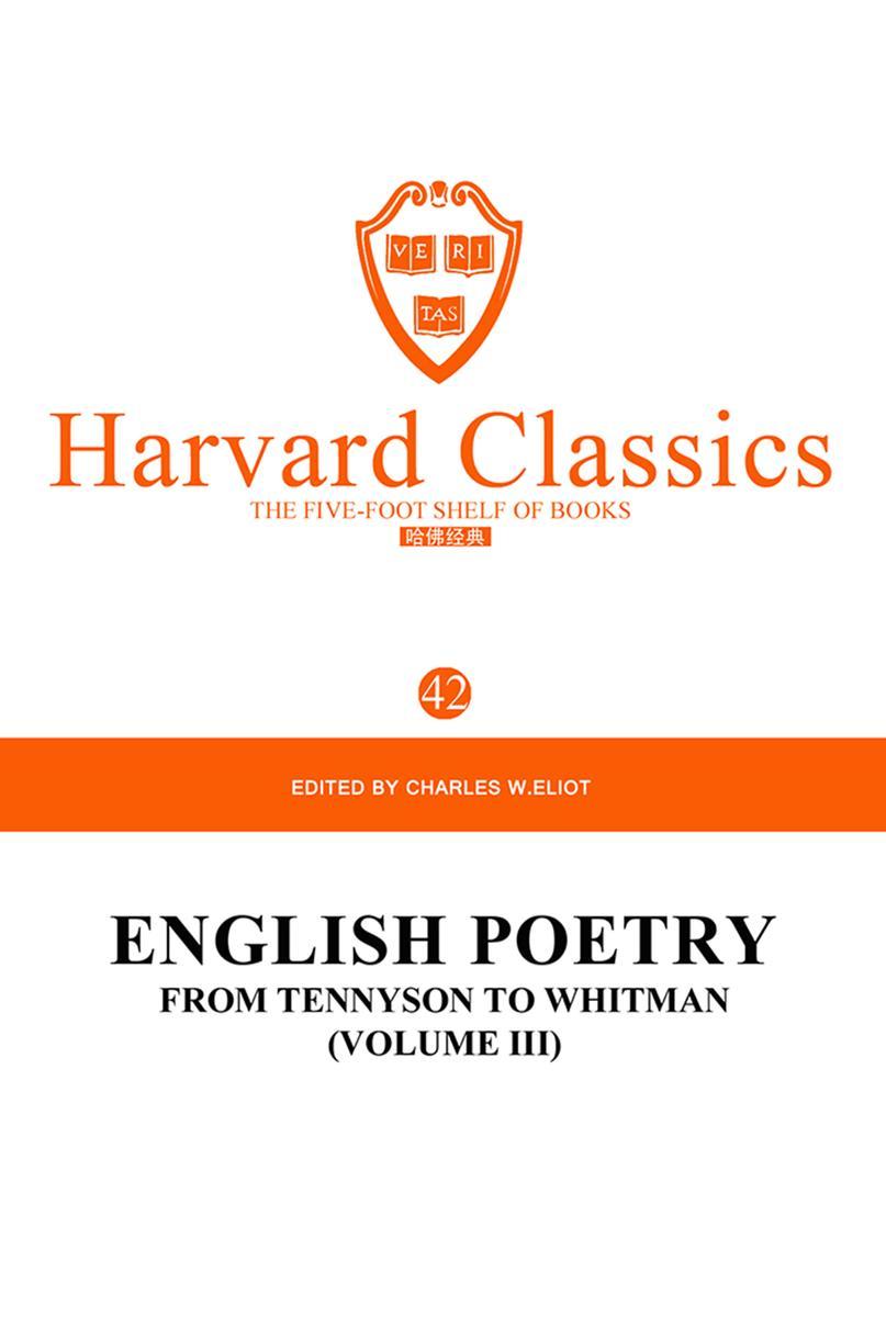 百年哈佛经典第42卷:英文诗集(卷III):从丁尼生到惠特曼(英文原版)
