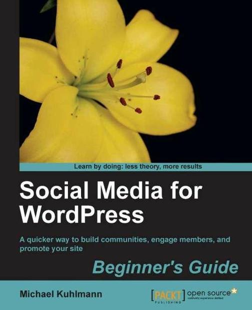 Social Media for WordPress: Build Communities, Engage Members and Promote Your S