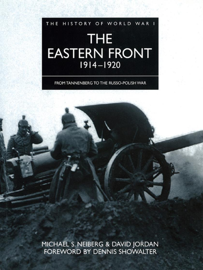 The Eastern Front 1914–1920: From Tannenberg to the Russo-Polish War