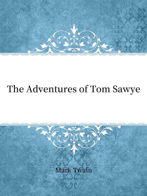 The Adventures of Tom Sawyer(汤姆·索亚历险记)