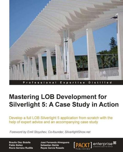 Mastering LOB Development for Silverlight 5: A Case Study in Action