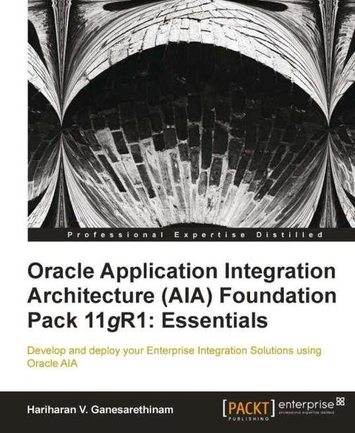 Oracle Application Integration Architecture (AIA) Foundation Pack 11gR1: Essenti