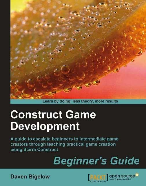 Construct Game Development: Beginner's Guide