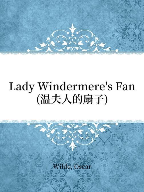 Lady Windermere's Fan(温夫人的扇子)