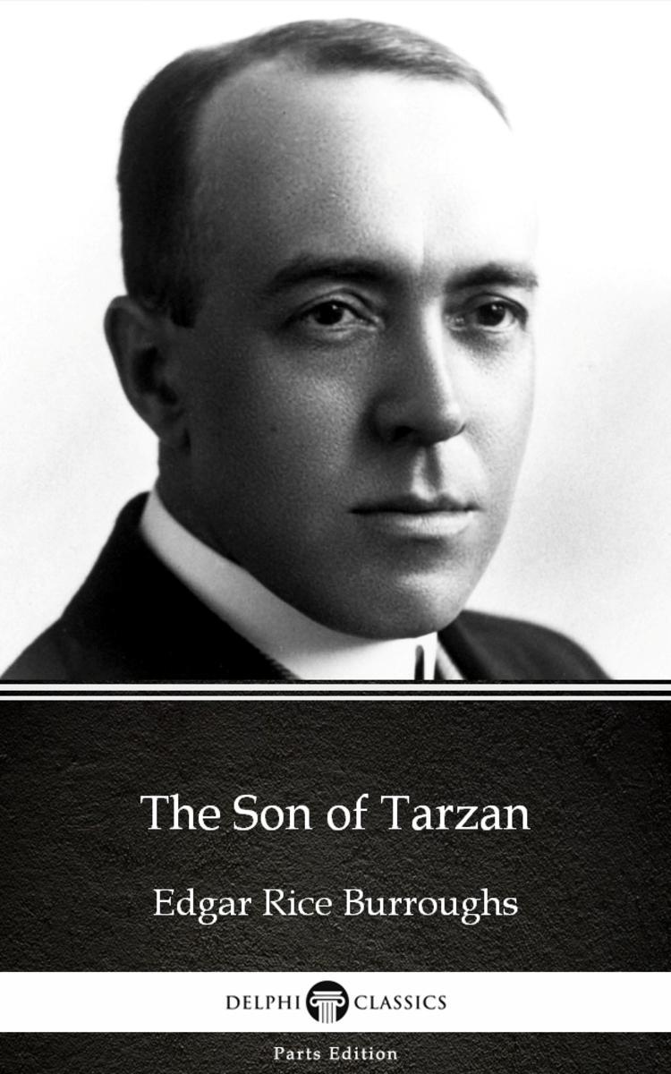 The Son of Tarzan by Edgar Rice Burroughs - Delphi Classics (Illustrated)