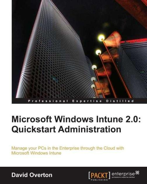Microsoft Windows Intune: Quickstart Administration