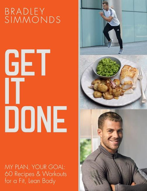 Get It Done: My Plan, Your Goal: 60 Recipes and Workout Sessions for a Fit, Lean