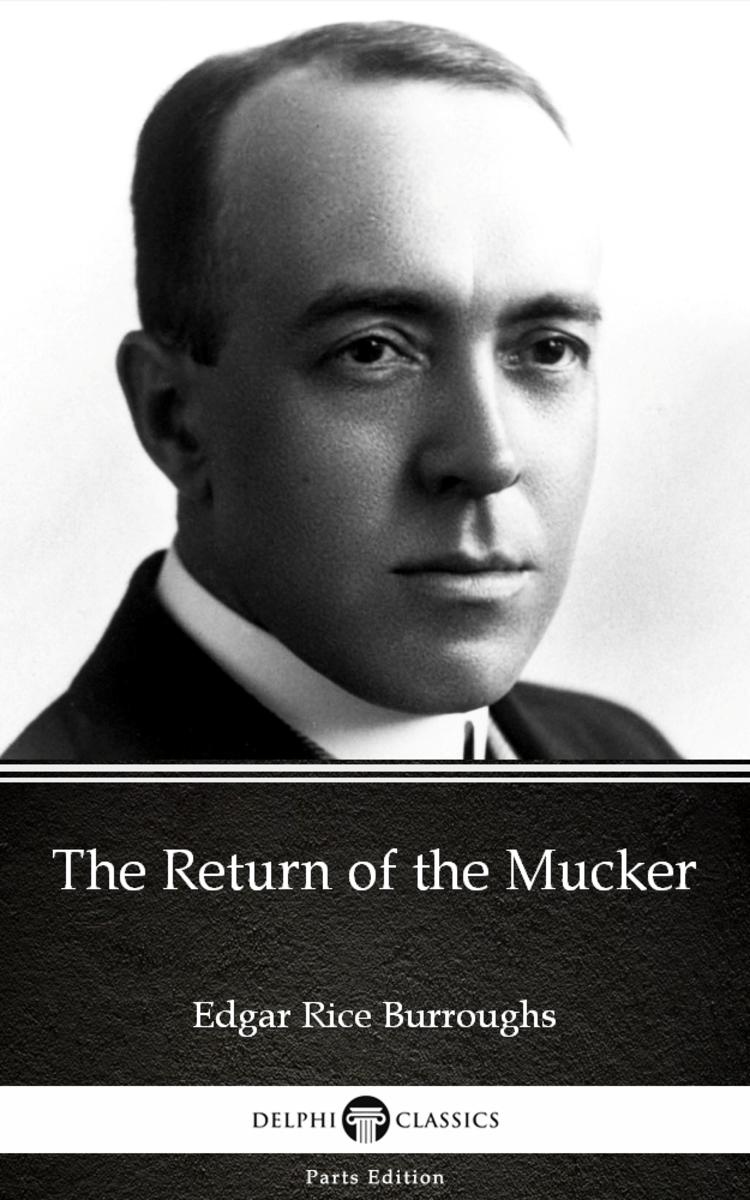 The Return of the Mucker by Edgar Rice Burroughs - Delphi Classics (Illustrated)