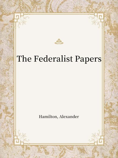 The Federalist Papers(联邦论)