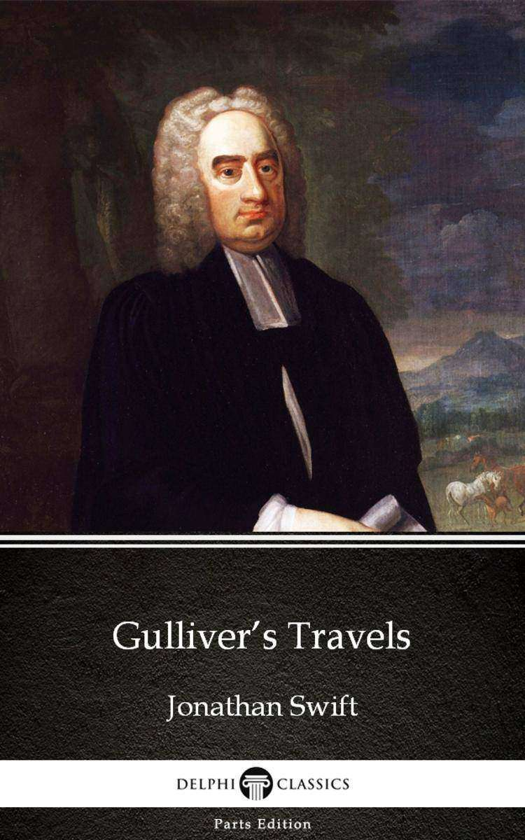 Gulliver's Travels by Jonathan Swift - Delphi Classics (Illustrated)