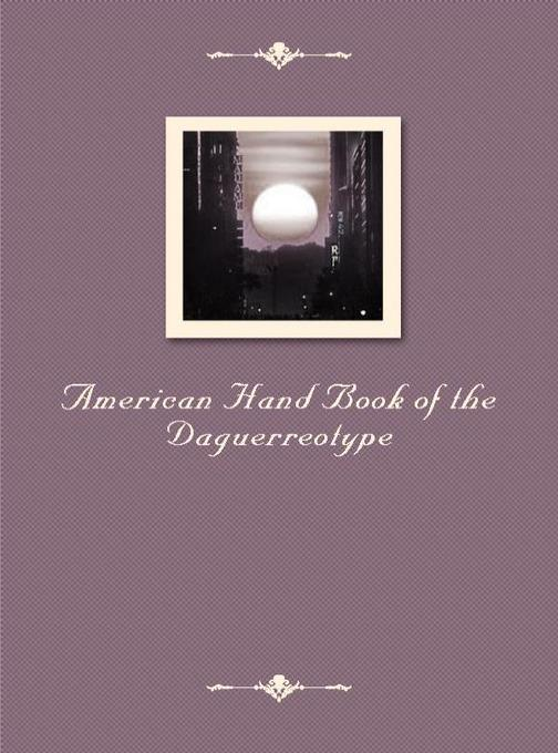 American Hand Book of the Daguerreotype