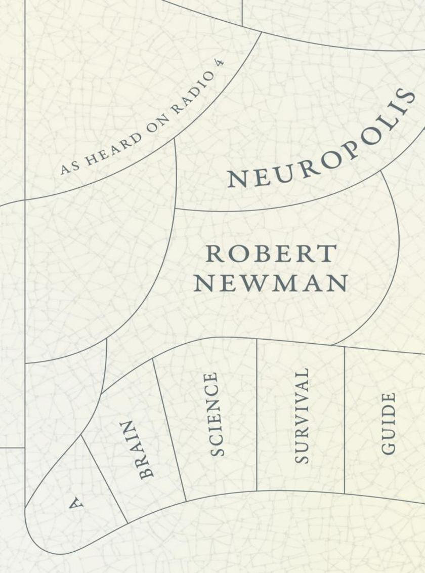 Neuropolis: A Brain Science Survival Guide