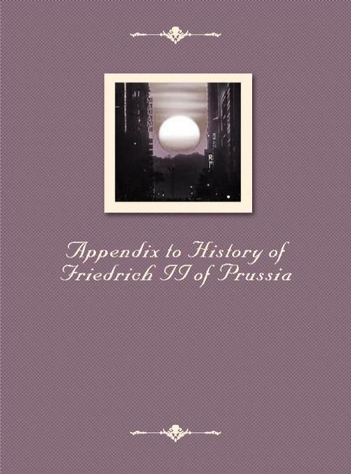 Appendix to History of Friedrich II of Prussia