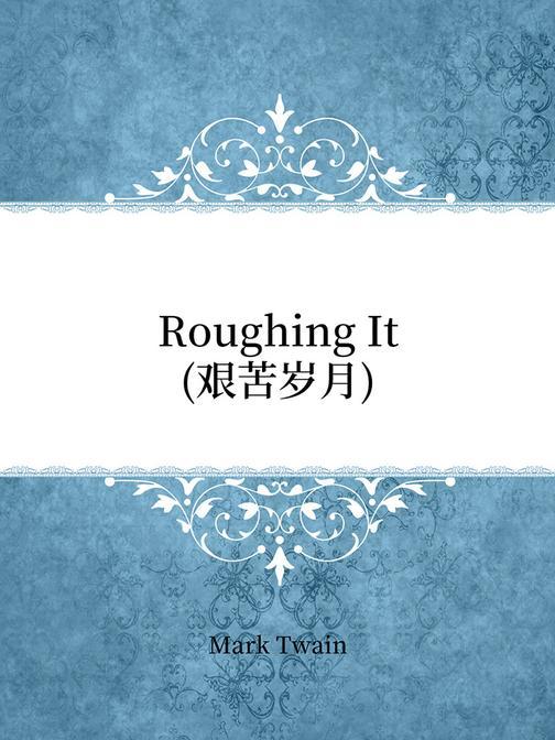 Roughing It(艰苦岁月)