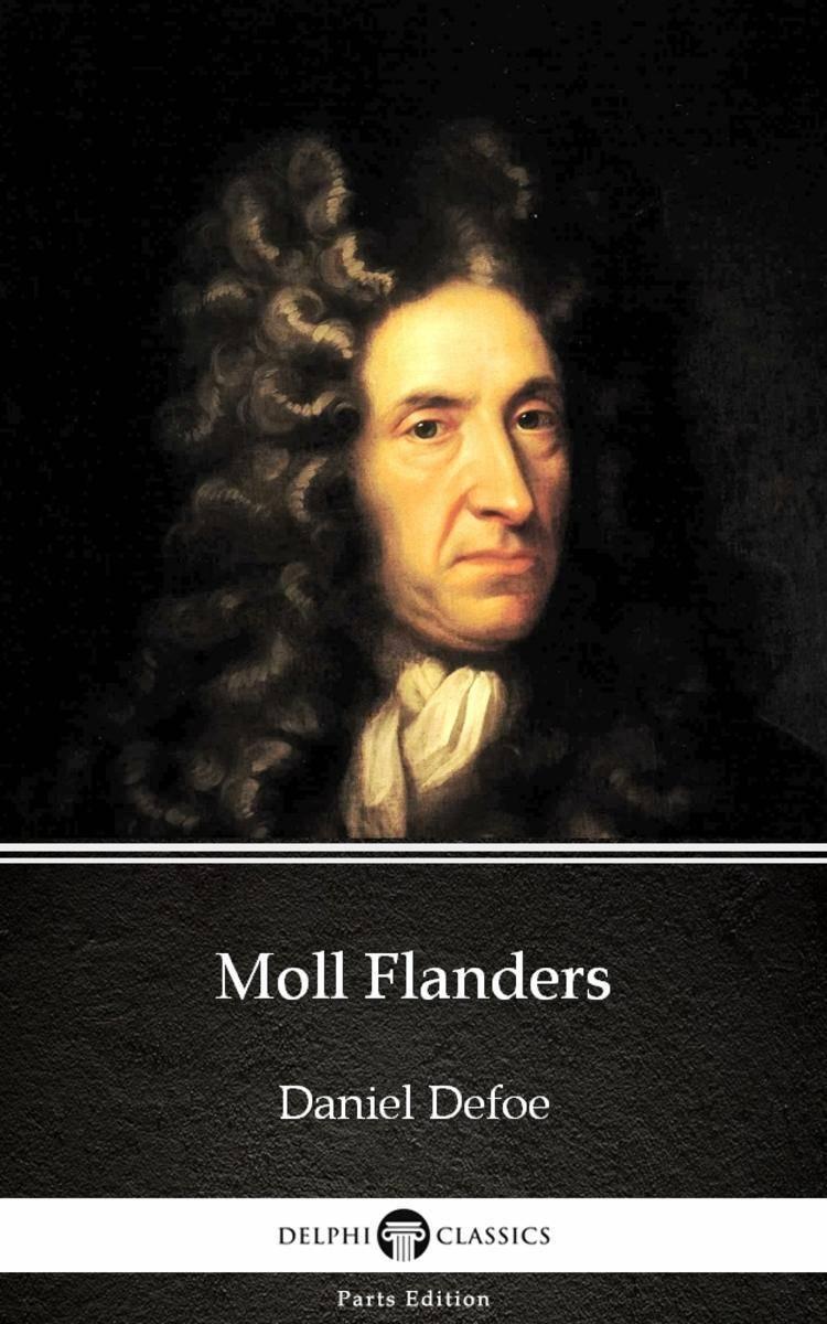 Moll Flanders by Daniel Defoe - Delphi Classics (Illustrated)