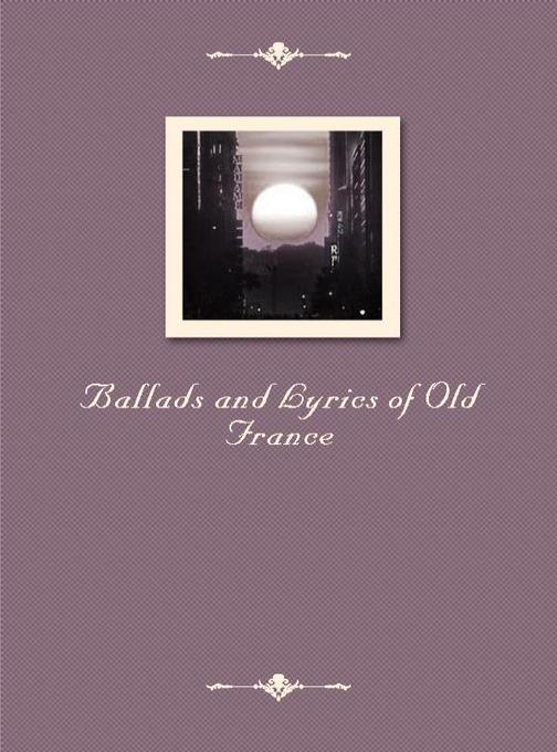 Ballads and Lyrics of Old France