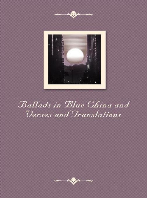 Ballads in Blue China and Verses and Translations
