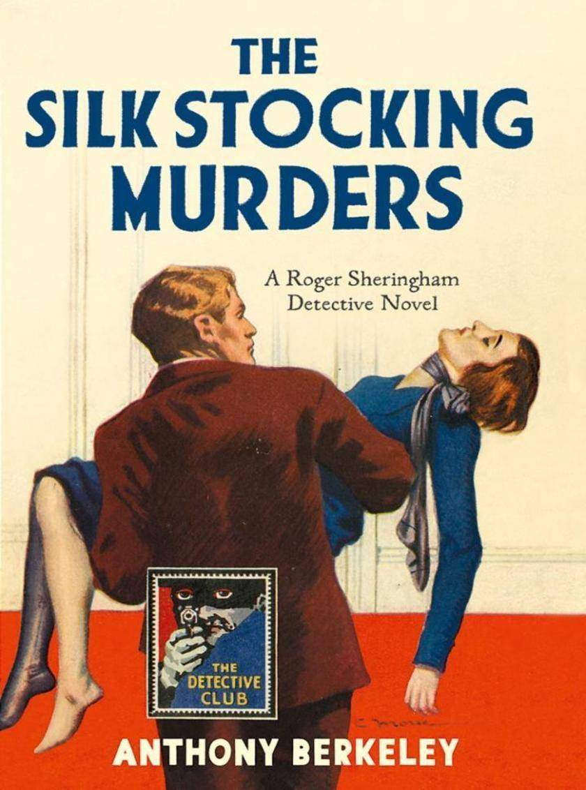 The Silk Stocking Murders (Detective Club Crime Classics)