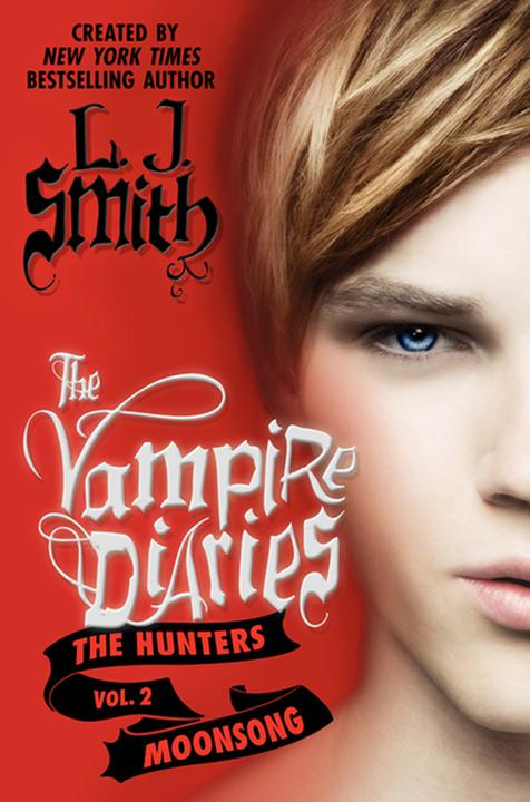 The Vampire Diaries: The Hunters: Moonsong