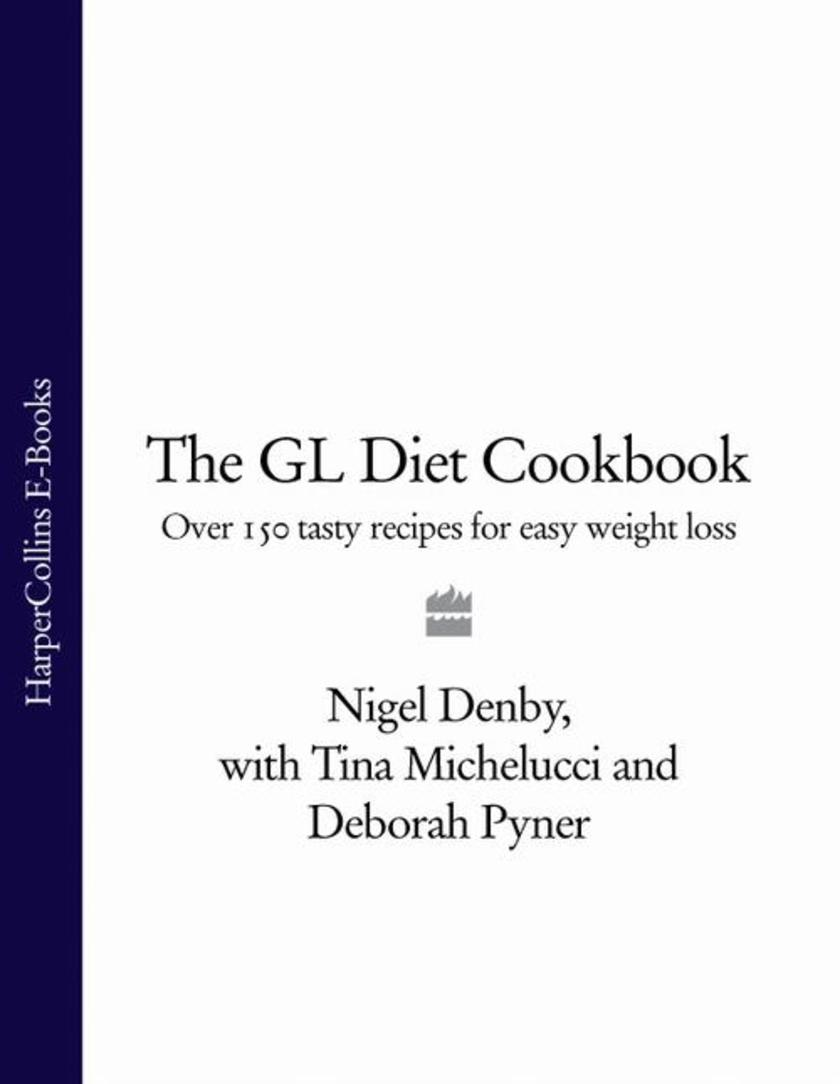 The GL Diet Cookbook: Over 150 tasty recipes for easy weight loss